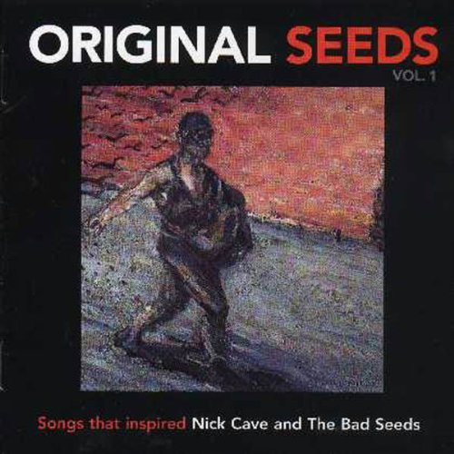 Original Seeds Vol. 1 Original Seeds Import Aus Songs That Inspired Nick Cave