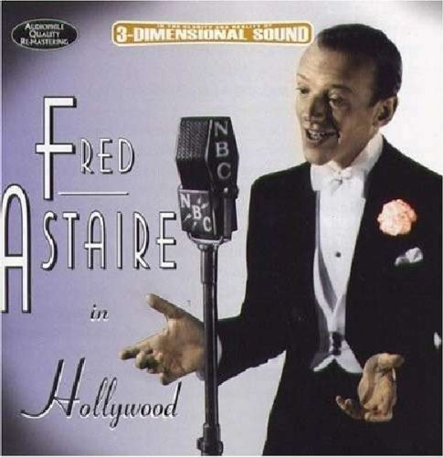 Fred Astaire Fred Astaire In Hollywood