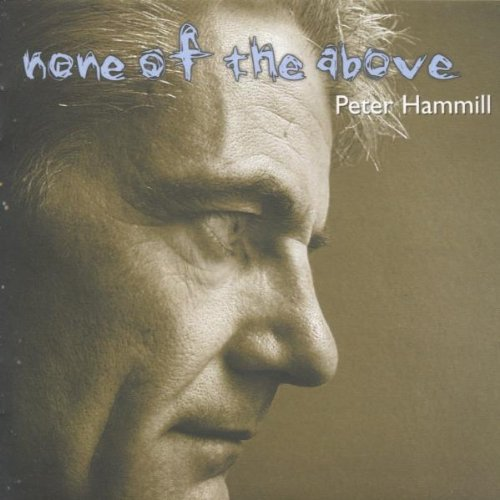 Peter Hammill None Of The Above