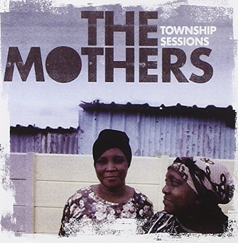 Mothers Township Sessions