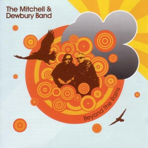 Mitchell & Dewbury Beyond The Rains