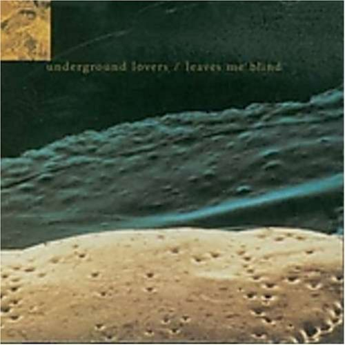 Underground Lovers Leaves Me Blind Import Aus