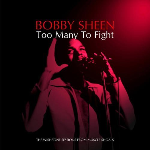 Bobby Sheen Too Many To Fight