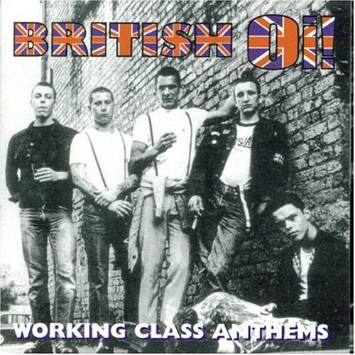 British Oi! Working Class A British Oi! Working Class Anth Import