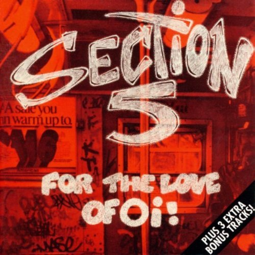 Section 5 For Love Of Oi! Import Gbr Incl. Bonus Tracks