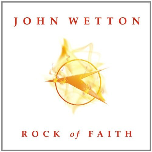 John Wetton Rock Of Faith Import Gbr
