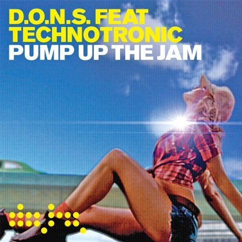 D.O.N.S Pump Up The Jam Import Gbr Feat. Technotronic