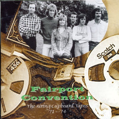 Fairport Convention Airing Cupboard Tapes 1971 74