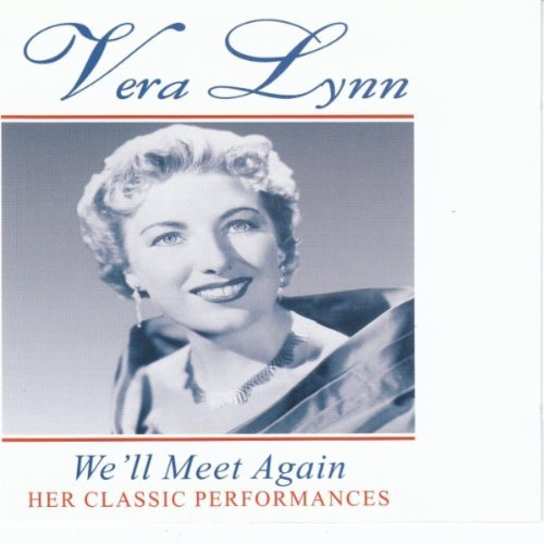 Vera Lynn We'll Meet Again Her Classic Performances