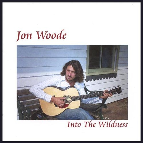 Jon Woode Into The Wildness