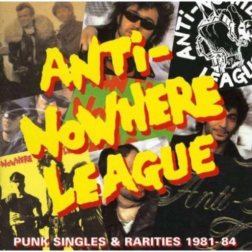 Anti Nowhere League Punk Singles & Rarities