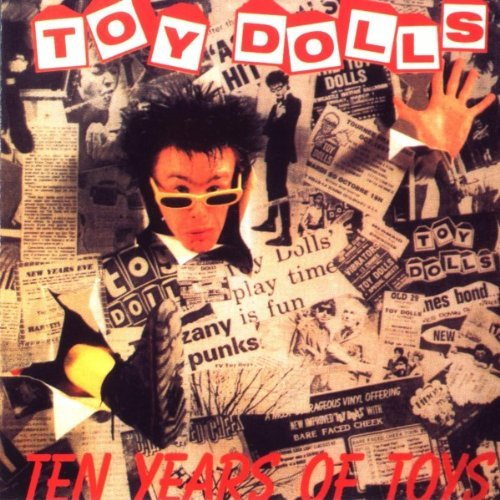 Toy Dolls Ten Years Of Toys Import Gbr