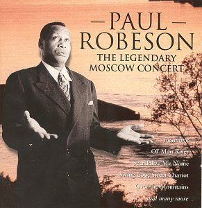 Paul Robeson Legendary Moscow Recital Robeson (bass)