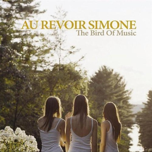 Au Revoir Simone Bird Of Music Import Eu