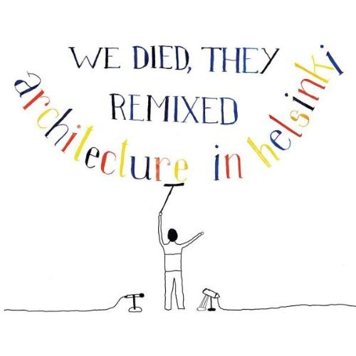 Architecture In Helsinki We Died They Remixed Import Eu