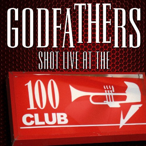 Godfathers Shot Live At The100 Club Incl. DVD