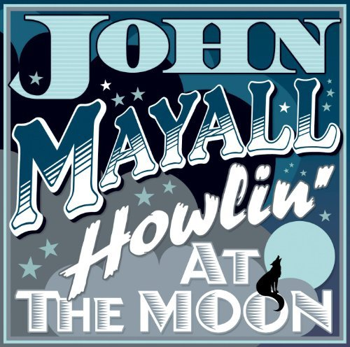 John Mayall Howling At The Moon