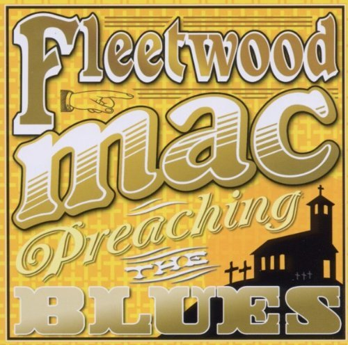 Fleetwood Mac Preaching The Blues