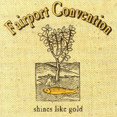Fairport Convention Shines Like Gold