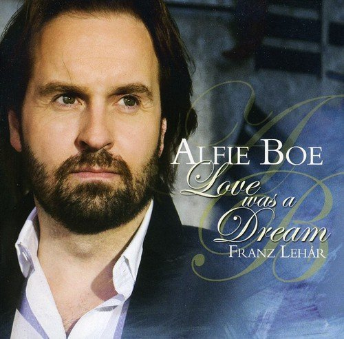 Alfie Boe Love Was A Dream Import Gbr