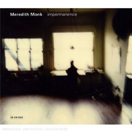 Meredith Monk Impermanence Sniffin (pno) Hollenbeck (per)