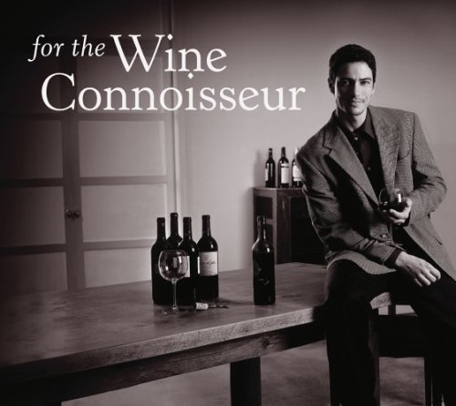 For The Wine Connoisseur For The Wine Connoisseur Various