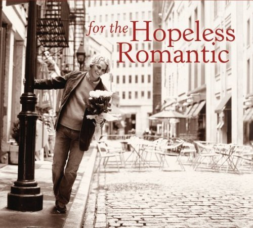 For The Hopeless Romantic For The Hopeless Romantic Various