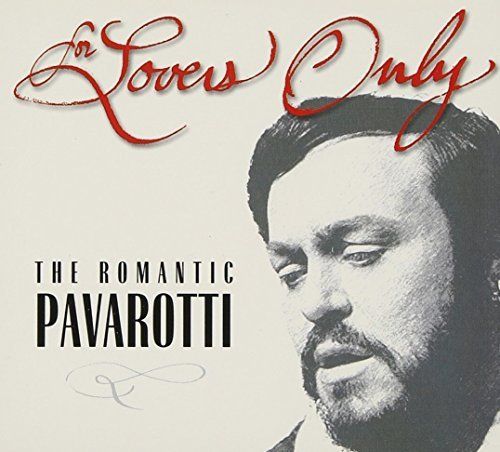 Luciano Pavarotti For Lovers Only Pavarotti (ten) 3 CD