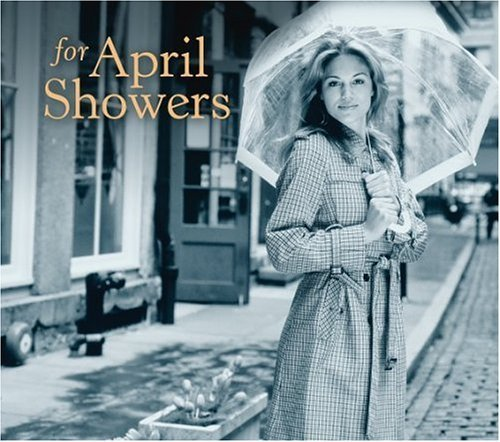 For April Showers For April Showers