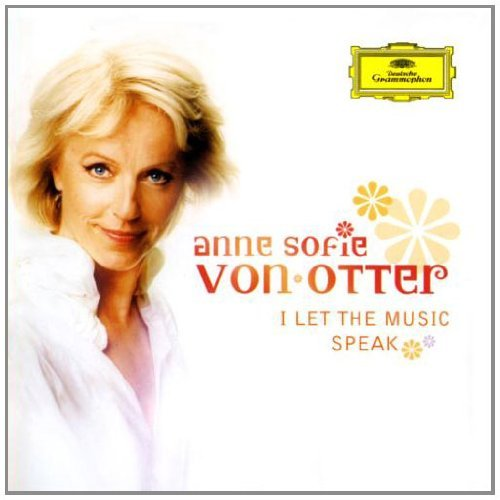 Von Otter Anne Sofie I Let The Music Speak