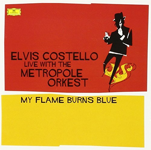 Elvis Costello My Flame Burns Blue Costello My Flame Burns Blue
