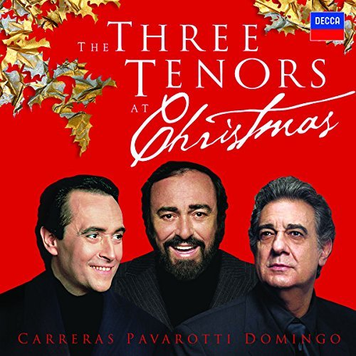 Carreras Domingo Pavarotti Three Tenors At Christmas