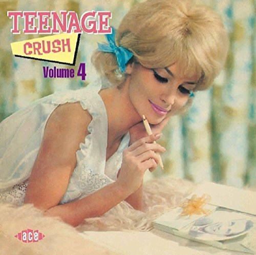 Teenage Crush Vol. 4 Teenage Crush Import Gbr