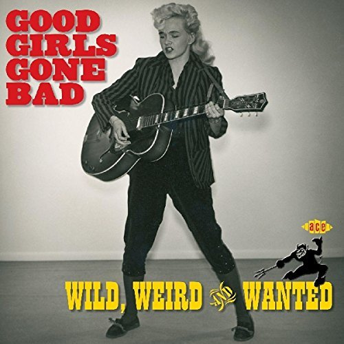Good Girls Go Bad Wild Weird Good Girls Go Bad Wild Weird Import Gbr