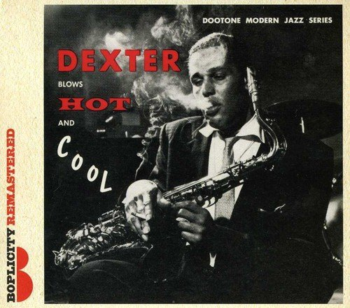 Dexter Gordon Blows Hot & Cool