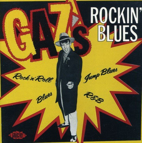 Gaz's Rockin' Blues Gaz's Rockin' Blues Import Gbr