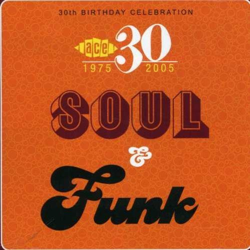 Ace 30th Birthday Soul & Funk Ace 30th Birthday Import Gbr
