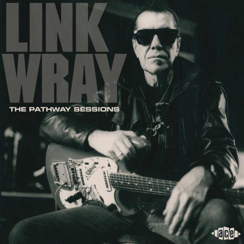 Link Wray Pathway Sessions Import Gbr