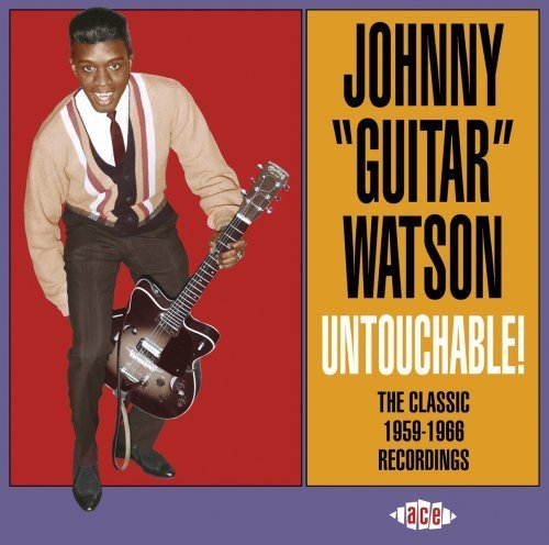 Johnny Guitar Watson Untouchable! Classic 1959 66 R Import Gbr
