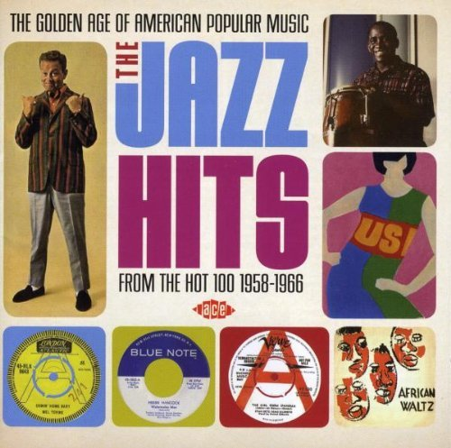 Golden Age Of American Popular Music The Jazz Hits From The Hot 100 1958 1966 Golden Age Of American Popular Music The Jazz Hits From The Hot 100 1958 1966