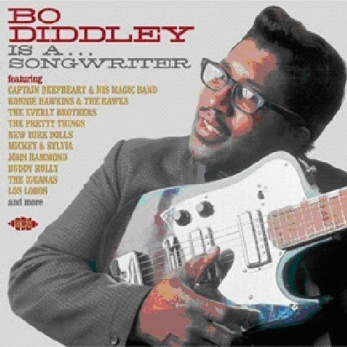 Bo Diddley Is A Songwriter Bo Diddley Is A Songwriter