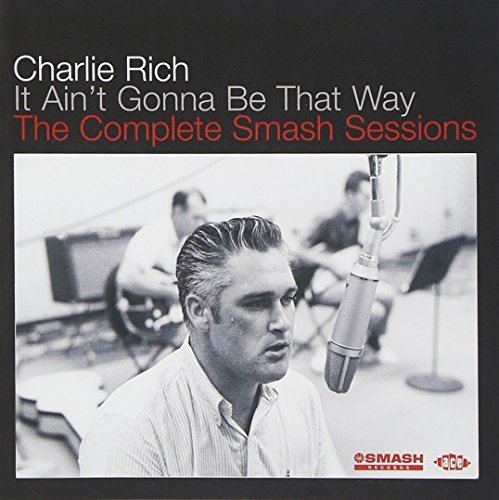 Charlie Rich It Ain't Gonna Be That Way Com Import Gbr