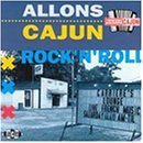 Allons Cajun Rock'n Roll Allons Cajun Rock'n Roll Import Gbr Abshire Walker Rodger