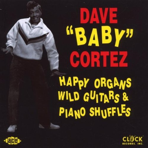 Dave Baby Cortez Happy Organs Wild Guitars & Pi Import Gbr