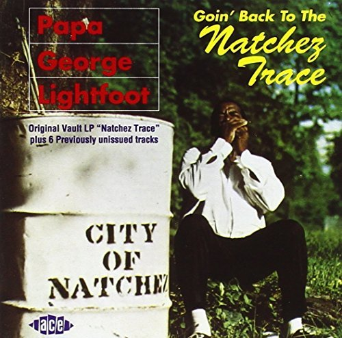 Papa George Lightfoot Goin' Back To The Natchez Trac Import Gbr