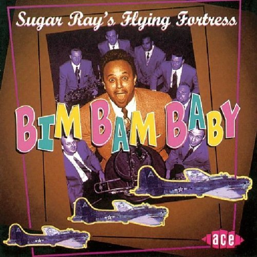 Sugar Ray's Flying Fortress Bim Bam Baby Import Gbr