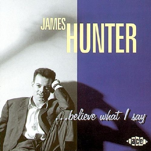 James Hunter Believe What I Say Import Gbr