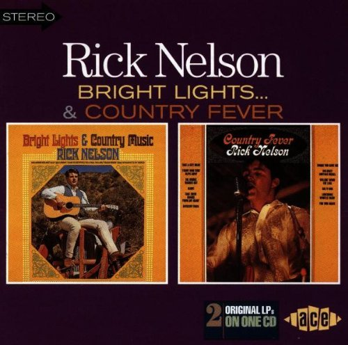 Rick Nelson Bright Lights Country Fever Import Gbr 2 On 1