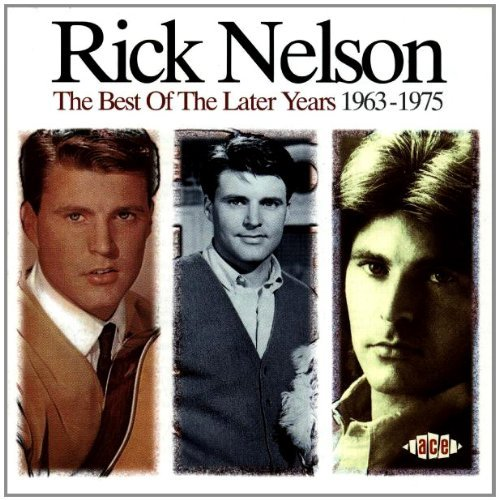 Rick Nelson 1963 75 Best Of The Later Year Import Gbr