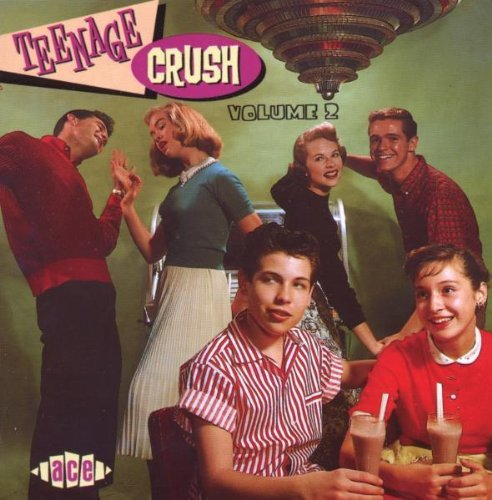 Teenage Crush Vol. 2 Teenage Crush Import Gbr Teenage Crush